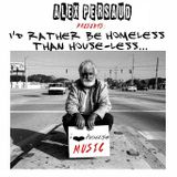 DJ Alex Persaud - I Rather Be Homeless Than HOUSE-less Podcast 1