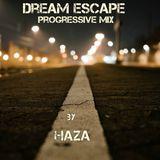 DreamEscape Progressive mix - HaZa  (2017/6/13)