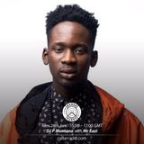 DJ P Montana w/ Mr Eazi - 24th January 2017