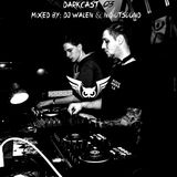 DarkCast 03 - Mixed by : DJ WALEN & Nidiotsound