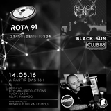 ROTA 91 - 14/05/2016 - GUEST DJS BLACK SUN (CLUB 88) E GROOVE ASSASSIN