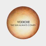 Vodiche - The Sun Always Comes