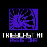 Triebcast #11 by Resistohr - Fev 2017