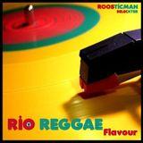 RIO Reggae Flavour & Roosticman Seleckter