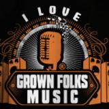 I Love Grown Folks Music
