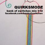 Bank Of Switches mix 012 - Quirksmode