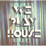 We Play House (minimixlive) by Bodee