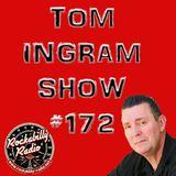 Tom Ingram Show #172
