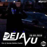 #15 DéJà-Vu live @ Harder.Better.FASTER (16.05.2016)