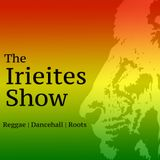 Faddablack Presents The Irieites Show (21st Jan 2018)