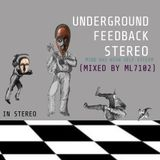 UNDERGROUND FEED BACK STEREO PODCAST MIND HAS HIGH SELF ESTEEM  (MIXED BY ML7102)