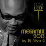 Low Deep T MEGAMIX 2013( by Dj Alien G)