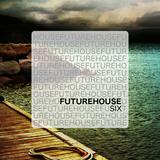 Future House // SIX [EssJayDee]