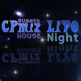 CPmix LIVE Presents .....Summer Night House....Buon Divertimento...Have Fun.....