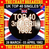 UK TOP 40 28 MARCH - 03 APRIL 1982 - THE CHART BREAKERS