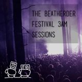 The Beatherder Festival 3am Sessions