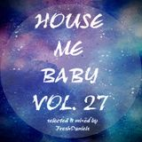 House Me Baby Vol27