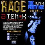 DJ Ten K - Rage - The Ten K Party Mix Vol 2
