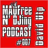 MAOFree N'DJing Podcast #007 by David Utp
