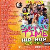 DJ DEN - SUMMER TIME HIP HOP MIX 2016