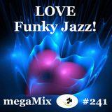 megaMix #241 LOVE Funky Jazz !