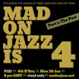 MADONJAZZ #121 - 4th B'Day /Part 1: The Past