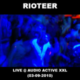 Rioteer - Live @ Audio Active XXL (03-09-2010)