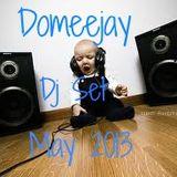 """Domeejay - Dj Set """"May 2013"""""""
