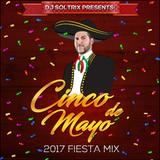 DJ Soltrix - Cinco De Mayo 2017 Fiesta Mix