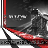 Erich Von Kollar - Split Atoms Podcast #04