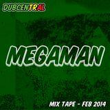 MegaMan Mix Tape - Feb 2014