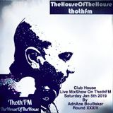 Club House - Live Mixshow On ThothFM - Jan 5th 2019 - Sign In To My House- By DJ AdnAne