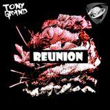 Tony Grand - Reunion 168