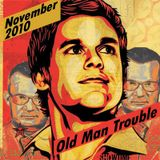 Old Man Trouble Demo November 2010