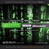 Audiotech Podcast // Episode III SET #43: ATSS066 - MNM (Monomix)