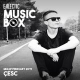 EKLECTIC MusicBox - Mix Of February 2019 By Çesc