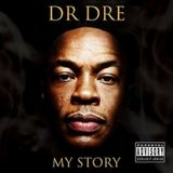 Dr Dre – My Story