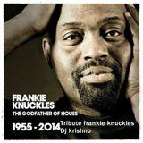 TRIBUTE FRANKIE KNUCKLES - DJ KRISHNO 2014