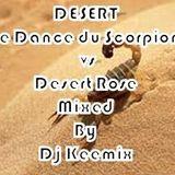 DESERT (Le Dance du Scorpion vs Desert Rose) Mixed by Dj Keemix