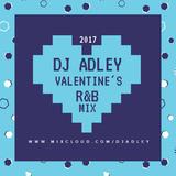 DJ ADLEY #ValentinesDayR&bMix