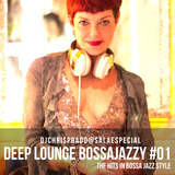 Deep Lounge BossaJazzy vol01  by DJ Chris Prado