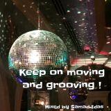 Keep On Movin' And Groovin'