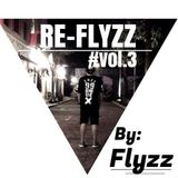 RE-FLYZZ - VOL3 ( Club Live Mix ) By Dj Flyzz