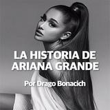 1. La Historia De  ARIANA GRANDE