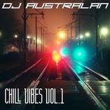 DJ AUSTRALAN - CHILL VIBES Vol1