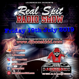Real Spit Radio Show 19th July 2019