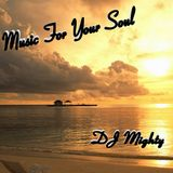 DJ Mighty - Music For Your Soul
