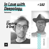 In Love with Deepology radio show #152