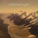 Reflections pt I
