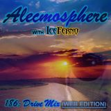 Alecmosphere 186: Drive Mix with Iceferno (Web Edition)